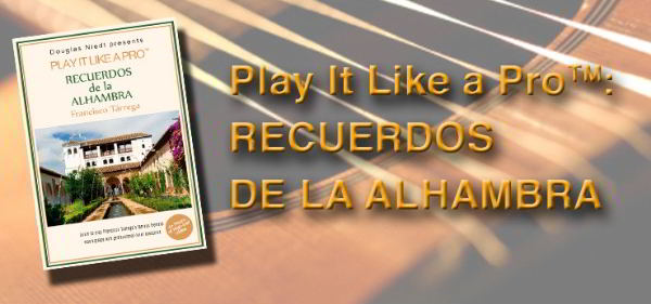 Recuerdos de la Alhambra Play It Like a Pro Douglas Niedt