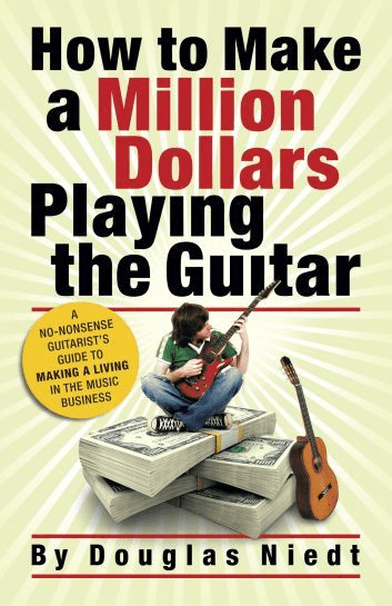 Cover of How to Make a Million Dollars Playing the Guitar